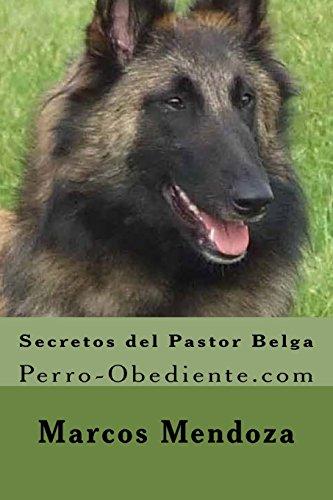 9781530833764: Secretos del Pastor Belga: Perro-Obediente.com