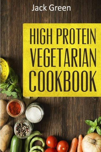9781530835386: Vegetarian: High Protein Vegetarian Diet-Low Carb & Low Fat Recipes On A Budget( Crockpot,Slowcooker,Cast Iron)