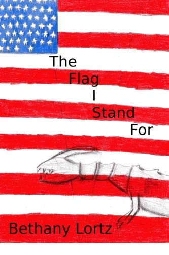 9781530838967: The Flag I Stand For