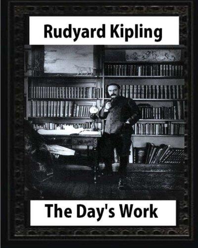 The Day's Work (1898),by Rudyard Kipling: Kipling, Rudyard
