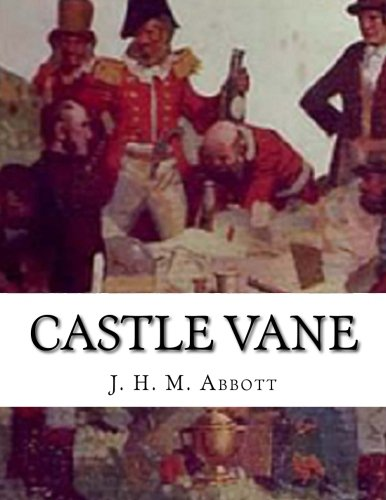 9781530841547: Castle Vane: A Romance Of Bushranging On The Upper Hunter In The Olden Days
