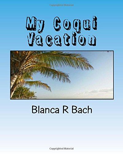 9781530843473: My Coqui Vacation