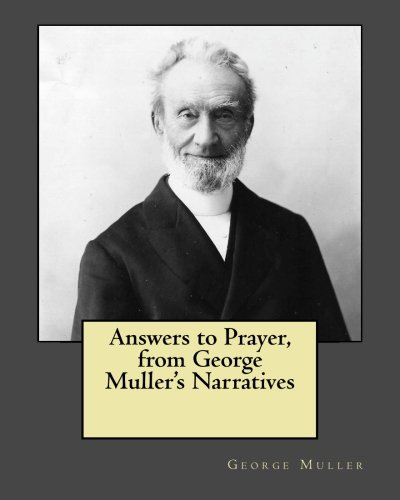 9781530844821: Answers to Prayer, from George Muller's Narratives