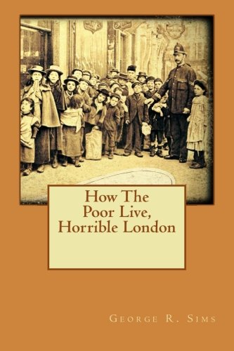9781530846160: How The Poor Live, Horrible London