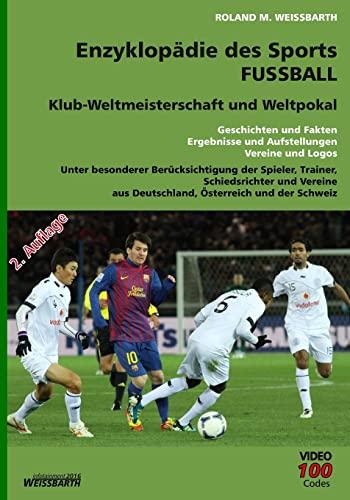 9781530846788: Enzyklopädie des Sports - Fussball - Klub-Weltmeisterschaft und Weltpoka: Geschichten und Fakten, Ergebnisse und Aufstellungen, Vereine und Logos (Volume 1) (German Edition)