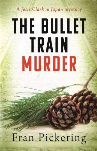 9781530846979: The Bullet Train Murder (Josie Clark in Japan mysteries) (Volume 3)