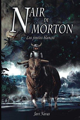 9781530847518: Nair de Morton. Los jinetes blancos (Fantasía Y Aventuras)