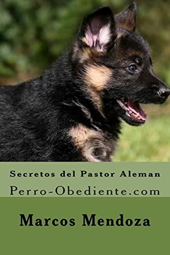 9781530848805: Secretos del Pastor Aleman: Perro-Obediente.com (Spanish Edition)
