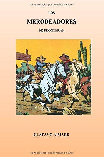 9781530848904: Los Merodeadores de Fronteras