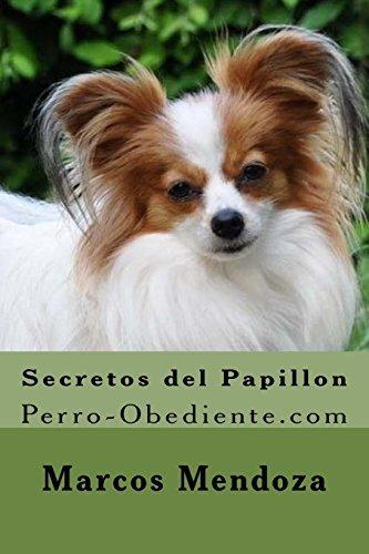 9781530849055: Secretos del Papillon: Perro-Obediente.com