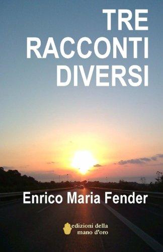 9781530849253: Tre racconti diversi: Il passaggio. Una certa familiarità. Cavalieri di Malta (Italian Edition)