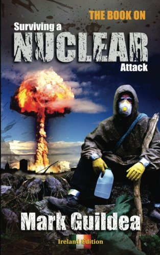 9781530849512: The book on Surviving a Nuclear Attack