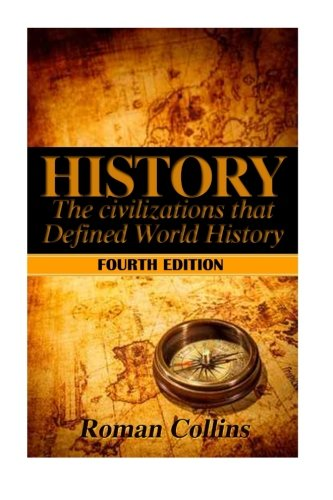 History:: The Ancient Civilizations That Defined World: Collins, Roman