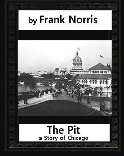 9781530851218: The Pit: A Story of Chicago(1903), by Frank Norris (Penguin Classics)