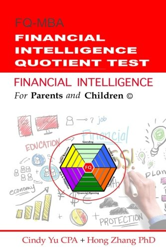 Financial Intelligence for Parents and Children: Financial: Cindy Yu CPA;