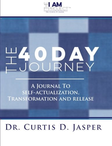 9781530855636: The 40 Day Journey: A Journal to Self-actualization, Transformation and Release