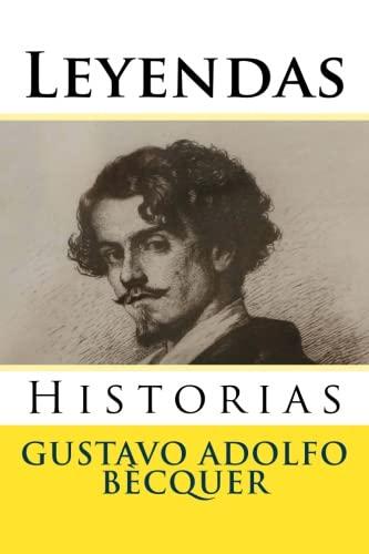 9781530858286: Leyendas: Historias (Spanish Edition)