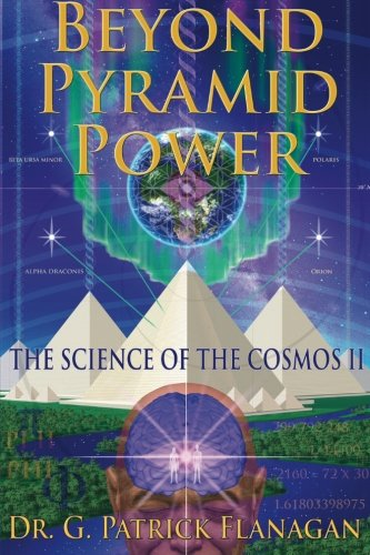 Beyond Pyramid Power - The Science of: Flanagan, Dr. G.