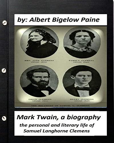 Mark Twain: A Biography, 4 Volumes (1912): Paine, Albert Bigelow