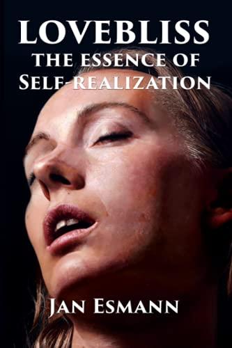 Lovebliss: The Essence of Self-realization: Esmann, Jan