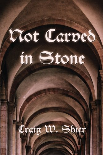 Not Carved in Stone: A Black Forest: Shier, Craig W.