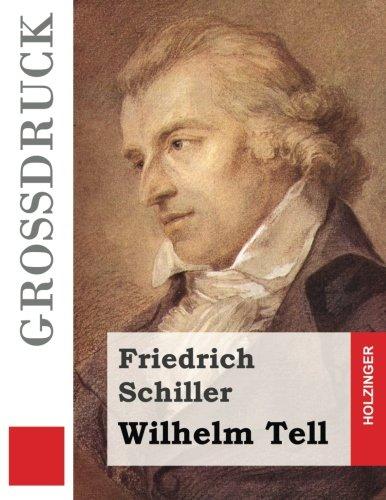 Wilhelm Tell (Großdruck) (German Edition): Friedrich Schiller
