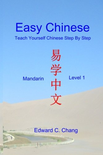 Easy Chinese: Teach Yourself Chinese Step By: Chang, Edward C.