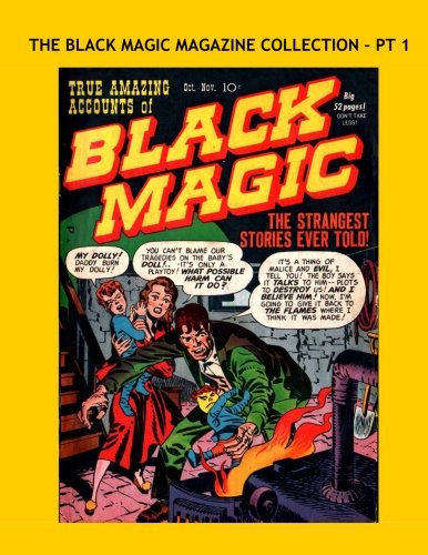 9781530871841: The Black Magic Magazine Collection - Pt 1: Exciting 1950s Horror - All Stories - No Ads -