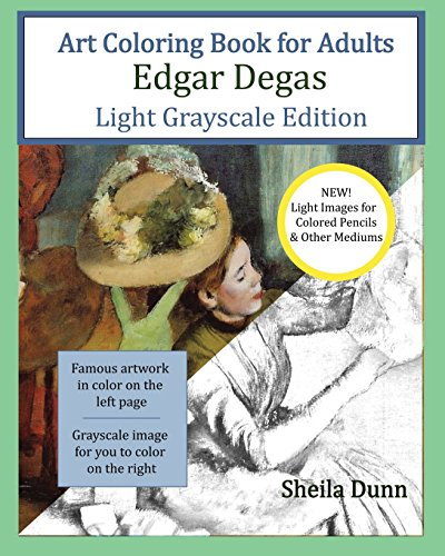 9781530872879: Art Coloring Book for Adults Edgar Degas: Light Grayscale Edition