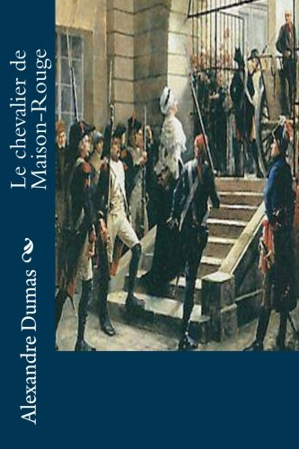 9781530873579: Le chevalier de Maison-Rouge (French Edition)