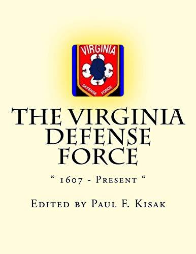 The Virginia Defense Force: 1607 - Present: Kisak, Edited by