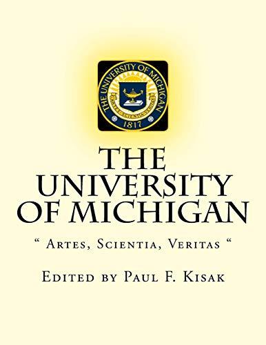 The University of Michigan: Artes, Scientia, Veritas: Kisak, Edited by