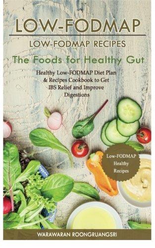Low-FODMAP: Low-FODMAP Recipes: Healthy Low-FODMAP Diet Plan: Roongruangsri, Warawaran