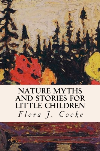 9781530875436: Nature Myths and Stories for Little Children