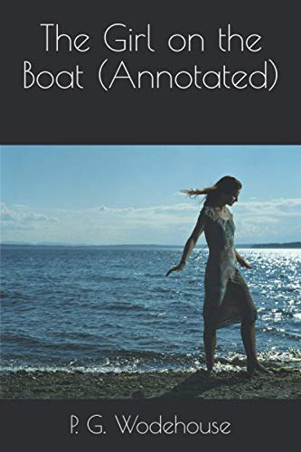 The Girl on the Boat (Annotated): P. G. Wodehouse