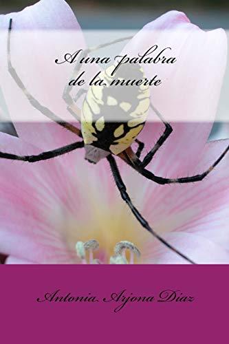 9781530876051: A una palabra de la muerte (Spanish Edition)