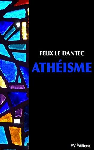 Atheisme: Le Dantec, Felix
