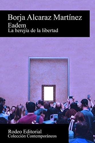 9781530878383: Eadem: La herejia de la libertad