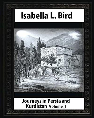 2: Journeys in Persia and Kurdistan-Volume II: Bird, Isabella L.