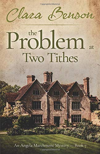 9781530880928: The Problem at Two Tithes (An Angela Marchmont Mystery) (Volume 7)