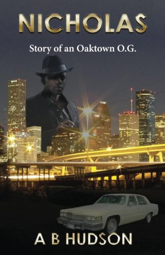 9781530881048: Nicholas: Story of an Oaktown OG