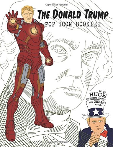 9781530881062: The Donald Trump Pop Icon Booklet with huge Coloring Pages for great Adults: [Premium Color Edition]