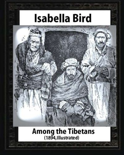 9781530882403: Among the Tibetans (1894),by Isabella Bird (Illustrated)