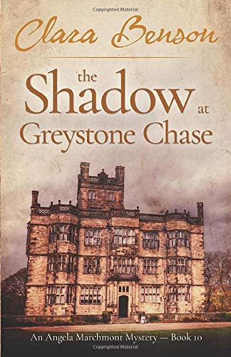 9781530882755: The Shadow at Greystone Chase (An Angela Marchmont Mystery) (Volume 10)