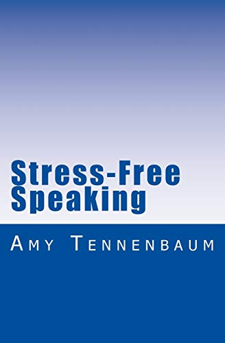 9781530885299: Stress-Free Speaking: A concise guide to effective public speaking