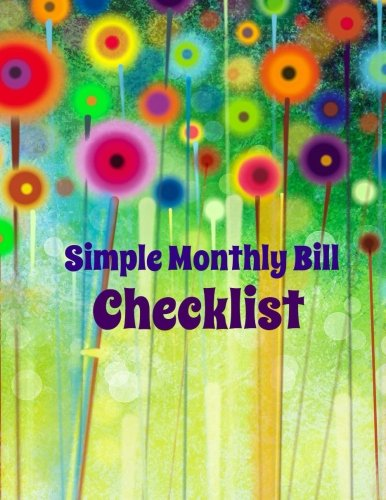 9781530886722: Simple Monthly Bill Checklist (Extra Large Simple Monthly Budget Planners) (Volume 4)