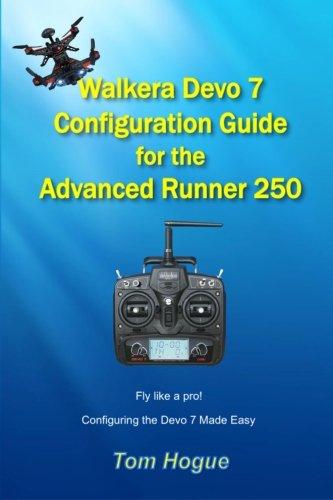 9781530890415: Walkera Devo 7 Configuration Guide: For the Advanced Runner 250