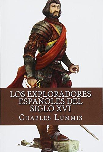 9781530890453: Los exploradores espanoles del siglo XVI: Vindicacion de la accion colonizadora espanola en America (Spanish Edition)