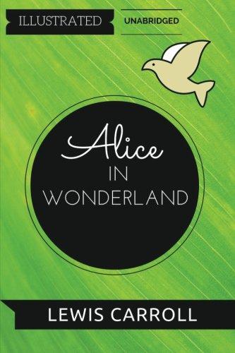 9781530891238: Alice in Wonderland: By Lewis Carroll : Illustrated & Unabridged