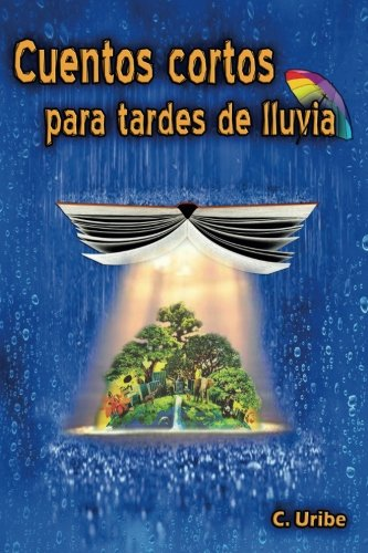 9781530893911: Cuentos cortos para tardes de lluvia